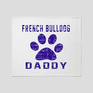 French Bulldog Daddy Designs Throw Blanket