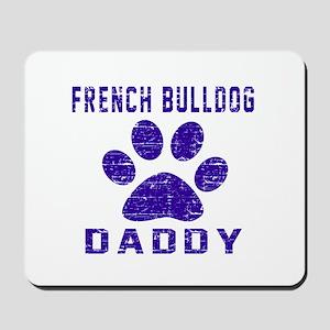 French Bulldog Daddy Designs Mousepad