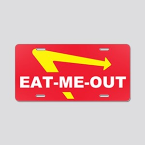 eat me out Aluminum License Plate