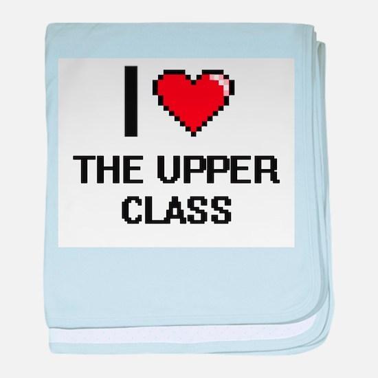 I love The Upper Class digital design baby blanket