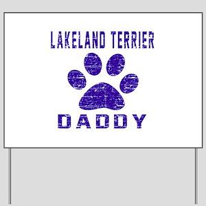 Lakeland Terrier Daddy Designs Yard Sign