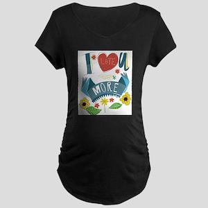 I love you more Maternity Dark T-Shirt
