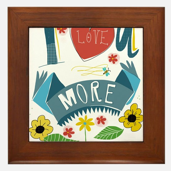 I love you more Framed Tile