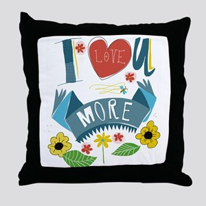 I love you more Throw Pillow