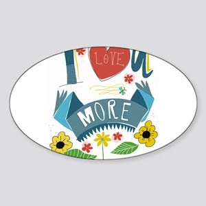 I love you more Sticker (Oval)
