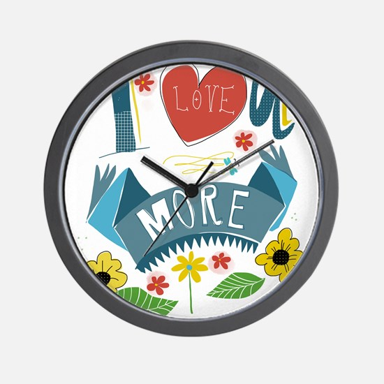 I love you more Wall Clock