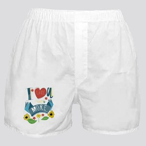 I love you more Boxer Shorts
