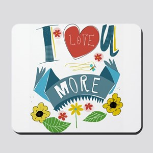 I love you more Mousepad
