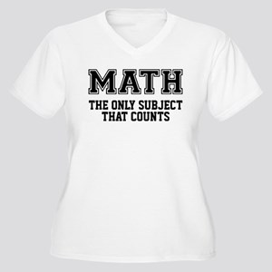 Math the only subject that count Plus Size T-Shirt