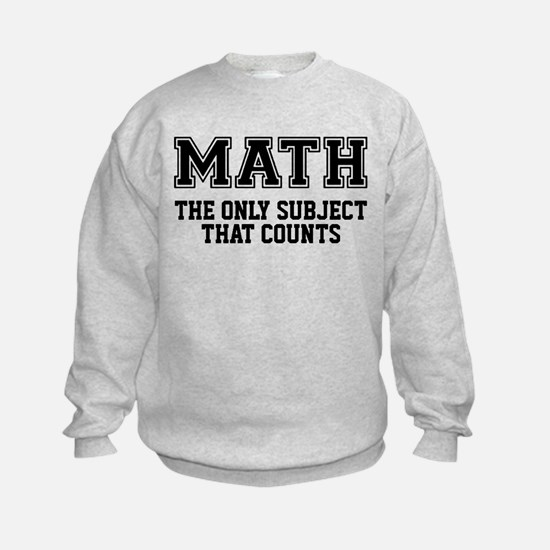 Math the only subject that counts Sweatshirt
