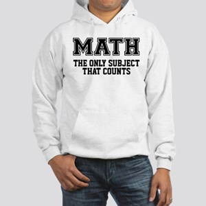 Math the only subject that count Hooded Sweatshirt