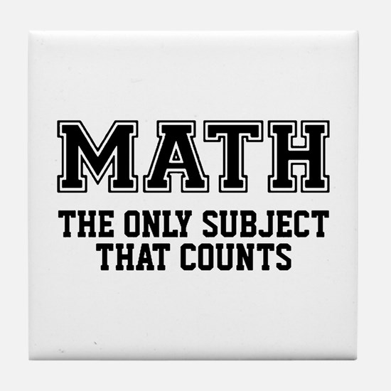 Math the only subject that counts Tile Coaster