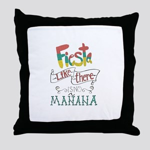 Fiesta like there is no manana Throw Pillow