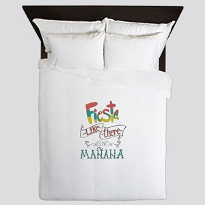 Fiesta like there is no manana Queen Duvet