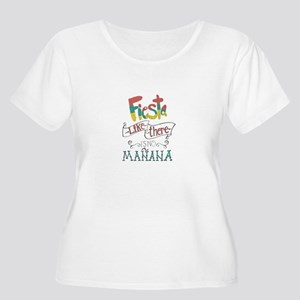 Fiesta like there is no manana Plus Size T-Shirt