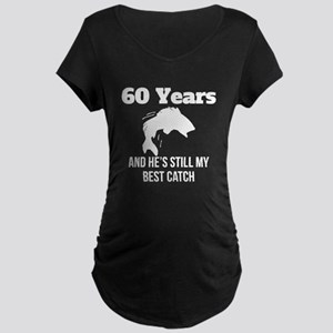 60 Years Best Catch Maternity T-Shirt
