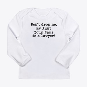 My Aunt Is A Lawyer Long Sleeve T-Shirt
