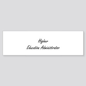 Higher Education Administrator Arti Bumper Sticker