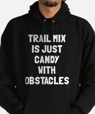 Trail mix is just candy Hoodie (dark)