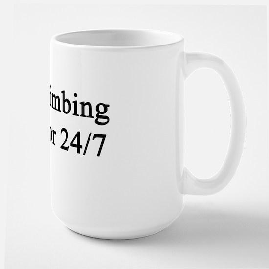 Rock Climbing Instructor 24/7  Large Mug