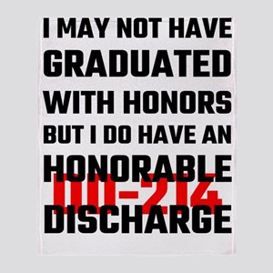 I May Not Have Graduated With Honors Throw Blanket