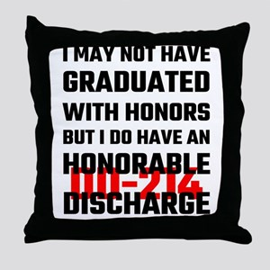 I May Not Have Graduated With Honors  Throw Pillow
