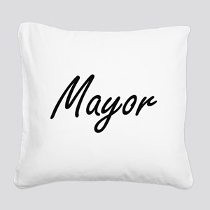 Mayor Artistic Job Design Square Canvas Pillow