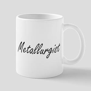 Metallurgist Artistic Job Design Mugs