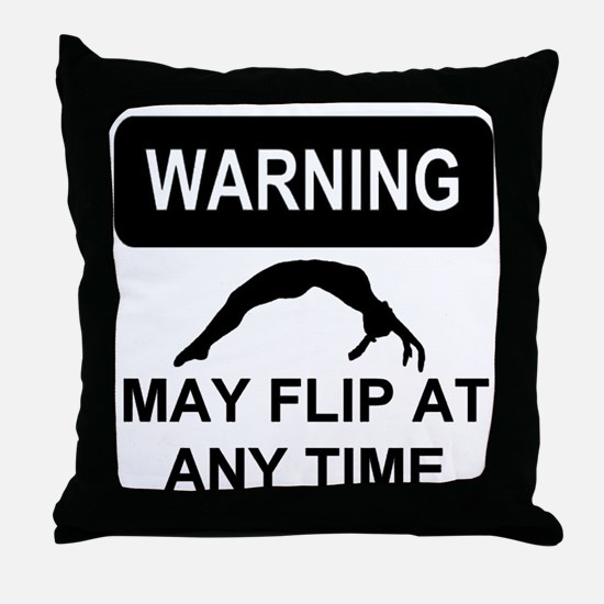 Warning may flip gymanstics Throw Pillow