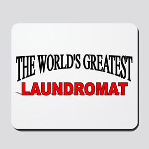 """The World's Greatest Laundromat"" Mousepad"