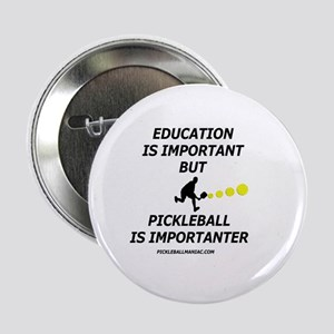 "Pickleball is Importanter 2.25"" Button"