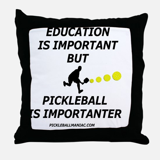 Pickleball is Importanter Throw Pillow