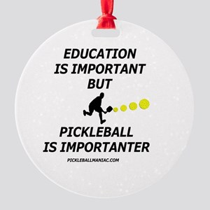 Pickleball is Importanter Round Ornament