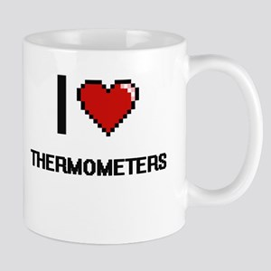 I love Thermometers digital design Mugs