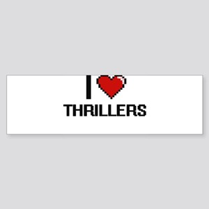 I love Thrillers digital design Bumper Sticker