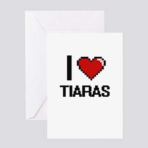 I love Tiaras digital design Greeting Cards