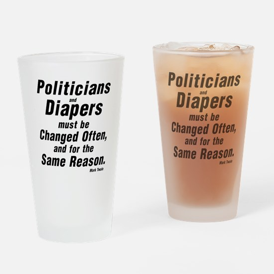 POLITICIANS AND DIAPERS MUST BE CHA Drinking Glass