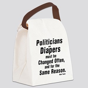 POLITICIANS AND DIAPERS MUST BE C Canvas Lunch Bag
