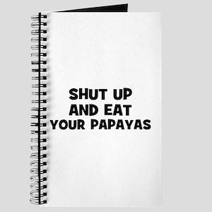 shut up and eat your papayas Journal