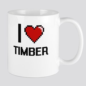 I love Timber digital design Mugs
