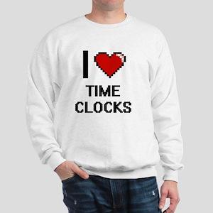 I love Time Clocks digital design Sweatshirt
