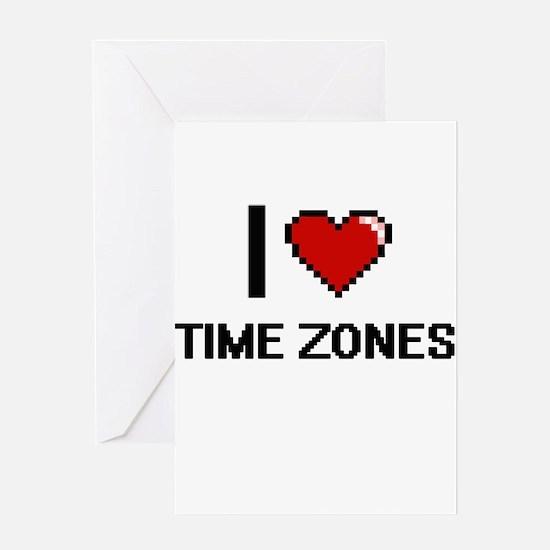 I love Time Zones digital design Greeting Cards