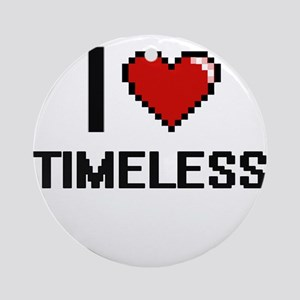 I love Timeless digital design Round Ornament