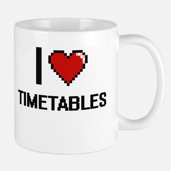 I love Timetables digital design Mugs