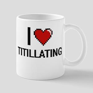 I love Titillating digital design Mugs