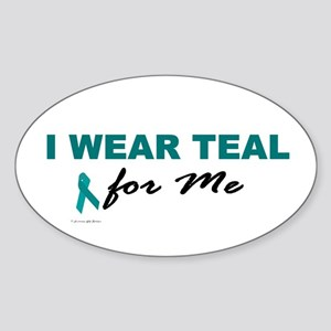 I Wear Teal For Me 2 Oval Sticker