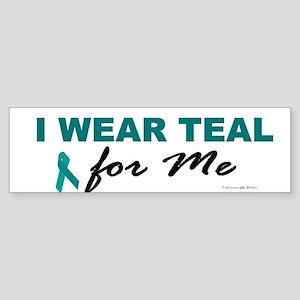 I Wear Teal For Me 2 Bumper Sticker