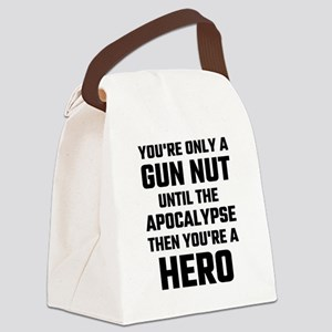 You're Only A Gun Nut Until The A Canvas Lunch Bag