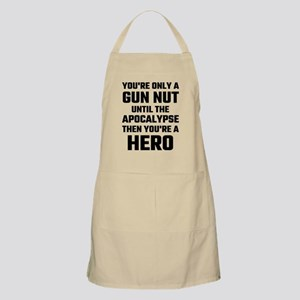 You're Only A Gun Nut Until The Apocalypse Apron