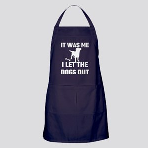 It Was Me I Let The Dogs Out Apron (dark)